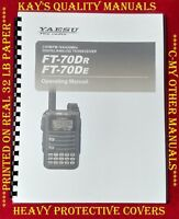 Yaesu FT-70 Dr/De Operating Manual *On 32LB Paper*😊C-MY OTHER MANUALS😊