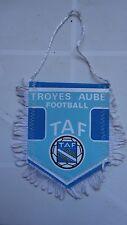 FANION TROYES AUBE FOOTBALL TAF TRES BON ETAT