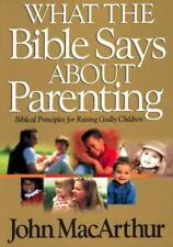 NEW! What the Bible Says about Parenting: John MacArthur The Bible For Life