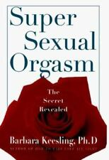 Super Sexual Orgasm : Discover the Ultimate Pleasure Spot - The Cul-De-Sac by...