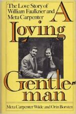A Loving Gentleman: The Love Story of William Faulkner and Meta Carpenter by Me