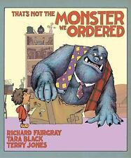 That's Not the Monster We Ordered by Tara Black (2016, Picture Book)