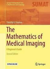 The Mathematics of Medical Imaging: A Beginner's Guide (Springer Undergraduate T