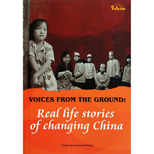 Voices From the Ground: Real Life Stories of Changing China