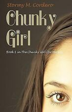 Chunky Girl: Book 1 In The Chunky Girl Chronicles