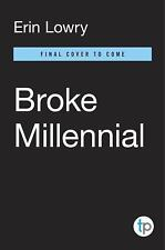 Broke Millennial: Stop Scraping By and Get Your Financial Life Together, Lowry,