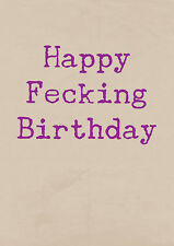 Happy Fecking Birthday ~  Very Rude Card ~ BaSick Potty Mouth PM-BA151
