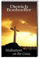 Meditations on the Cross by Dietrich Bonhoeffer (Paperback)
