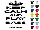 Keep Calm And Play BassT-Shirt #D113 - Free Shipping for sale