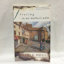 Floating in My Mother's Palm by Ursula Hegi Free Shipping