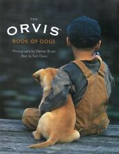 THE ORVIS BOOK OF DOGS photographer Denver Bryan BRAND NEW HARDCOVER