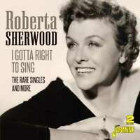 Roberta Sherwood - I Gotta Right To Sing - The Ra Neuf CD
