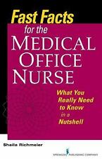 Fast Facts for the Medical Office Nurse: What You Really Need to Know in a Nutsh