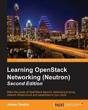 Learning OpenStack Networking (Neutron) - Second Edition, , Denton, James, Very