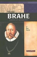 Tycho Brahe: Pioneer of Astronomy (Signature Lives: Scientific Revolut-ExLibrary