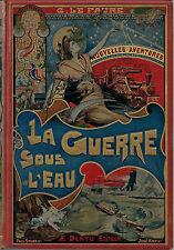 RARE EO CARTONNAGE POLYCHROME GEORGES LE FAURE + ROY + FAU  LA GUERRE SOUS L'EAU