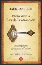 Como vivir la ley de la atraccion Actualidad Punto de Lectura Spanish Editi