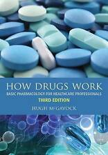 How Drugs Work: Basic Pharmacology for Healthcare Professionals, 3rd Edition