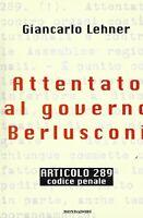 Attentato al governo Berlusconi  - Lehner - mondadori 1997