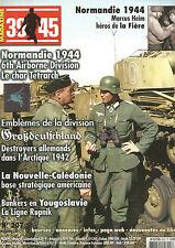 39-45 N° 207 NORMANDIE 44 / NOUVELLE-CALEDONIE / BUNKER EN YOUGOSLAVIE /TETRARCH