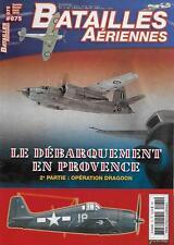BATAILLES AERIENNES N° 75 / LE DEBARQUEMENT EN PROVENCE : OPERATION DRAGOON