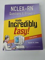 NCLEX-RN Questions and Answers Made Incredibly Easy by Lisko