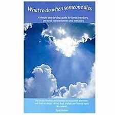 What To Do When Someone Dies: A simple step-by-step guide for family members, pe