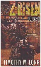 Z-Risen OUTCASTS Book 2 Two Timothy W. Long