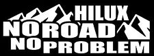 HILUX NO ROAD NO PROBLEM STICKER 4WD STICKER OFF ROAD 4X4 HILUX STICKER