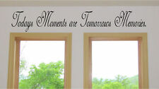 Todays Moments are Tomorrows Memories Vinyl Wall Decal Sticky Decor Letters