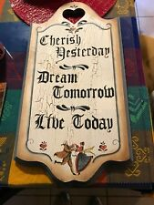 "VTG FOLK ART Country Wood Sign ""Cherish Yesterday, Live Today, Dream Tomorrow"""
