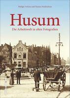 Husum Schleswig Holstein Geschichte Bildband Bilder Fotos Buch Archivbilder AK