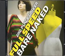 2nd Place Driver - Full Speed Bare Naked (2007 CD) New