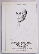 ANTONIO DISCOVOLO MIO PADRE PITTORE Lettere Cronache Memorie 1894 1956 Farnesian