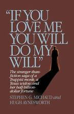 If You Love Me, You Will Do My Will by Hugh Aynesworth and Stephen G. Michaud...