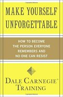 Make Yourself Unforgettable: How to... by Carnegie Training Paperback / softback