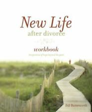 NEW LIFE AFTER DIVORCE WORKBOOK PROMISE OF HOPE BEYOND PAIN By Bill NEW