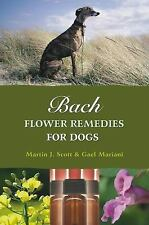 Bach Flower Remedies for Dogs by Scott, Martin, Mariani, Gael in Used - Very Go