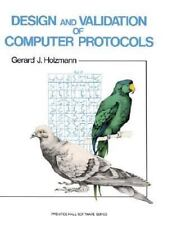 Design And Validation Of Computer Protocols by Holzmann, Gerard J.