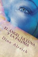 El ángel, la Luna y la Paloma : Basado en el Cantar de Los Cantares by Dino...