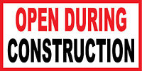 2'x4' Vinyl Banner Sign New - OPEN DURING CONSTRUCTION