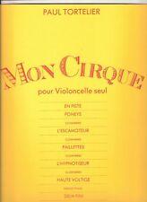 TORTELIER - Mon Cirque pour Violoncelle seul  - 7 Pièces