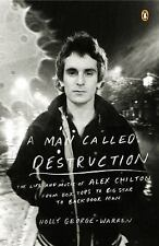 A Man Called Destruction: The Life and Music of Alex Chilton, From Box Tops to B