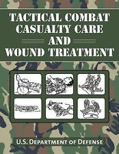 Tactical Combat Casualty Care and Wound Treatment, Department of Defense, Good B