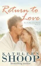 Return to Love by Kathleen Shoop (2014, Paperback)