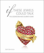 If These Jewels Could Talk: The Legends Behind Celebrity Gems, , Bernstein, Beth