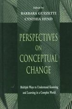 Perspectives on Conceptual Change: Multiple Ways to Understand Knowing and Learn