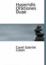 Hyperidis Orationes Duae by Carel Gabriel Cobet (Hardback, 2009)