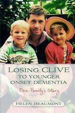 LOSING CLIVE TO YOUNGER ONSET DEMENTIA - BEAUMONT, HELEN - NEW PRE-LOADED AUDIO