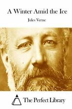 A Winter amid the Ice by Jules Verne (2015, Paperback)